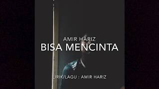 Amir Hariz - Bisa Mencinta Mp3