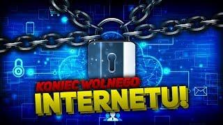 KONIEC WOLNEGO INTERNETU - ACTA 2.0