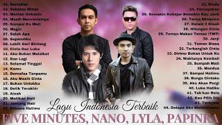 Five Minutes, Nano, Lyla, Papinka (Full Album) Terbaik - Lagu Pop Indonesia Terbaik Tahun 2000an