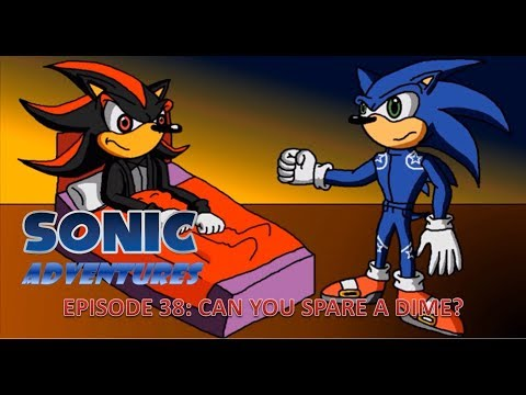 Sonic Adventures: Can You Spare A Dime?