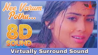 Nee Varum Podhu | 8D Audio Song | Mazhai | Bass Boosted | Tamil 8D Songs