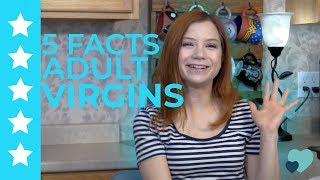 5 Facts about Adult Virgins with Alice Little