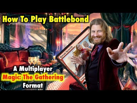 MTG - How To Play Battlebond - A New Multiplayer Format For Magic: The Gathering