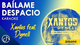 Bailame Despacio - Xantos Ft. Dynell (Karaoke)
