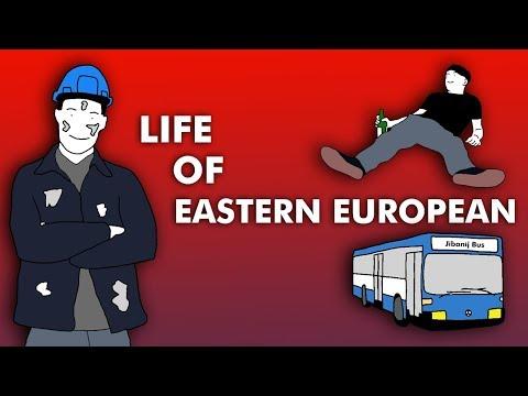 Life of Eastern European