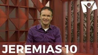 Jeremias 10 - #RPSP - 4 de Agosto