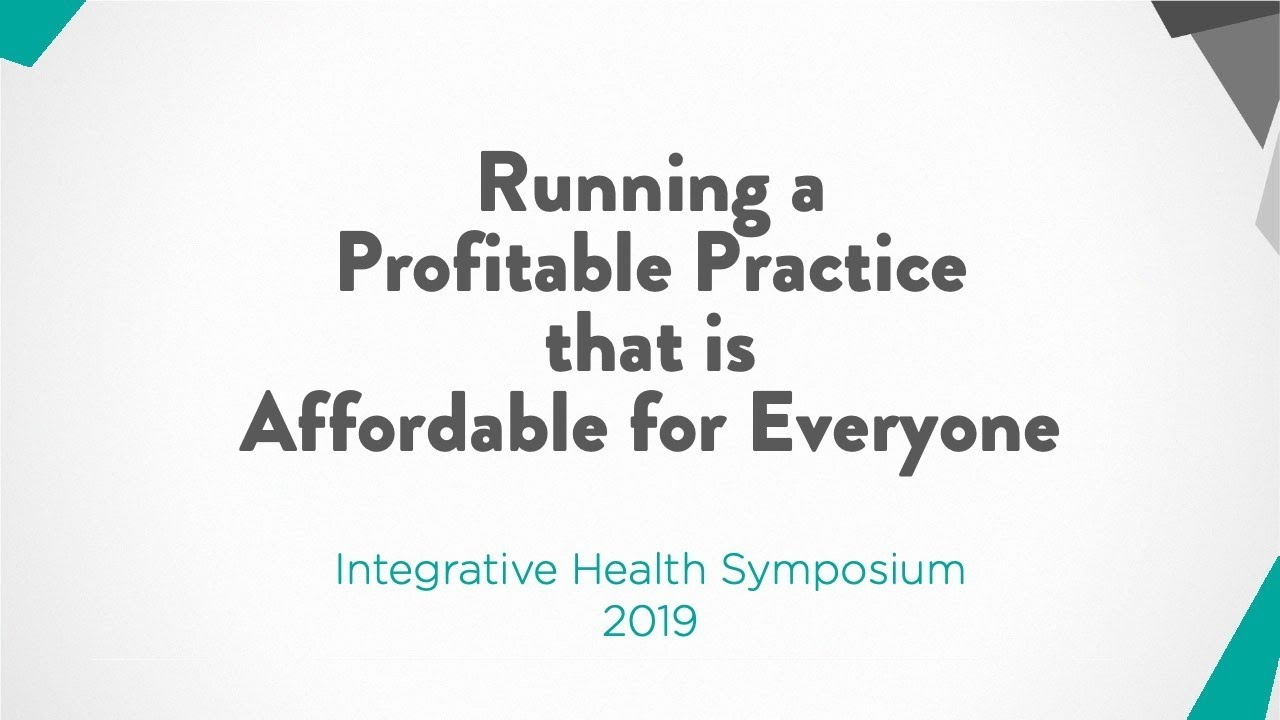 Running A Profitable Practice Affordable For Everyone (IHS 2019)