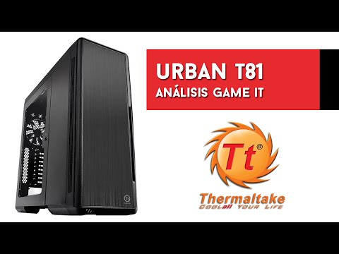 Thermaltake Urban T81 - Unboxing y Review