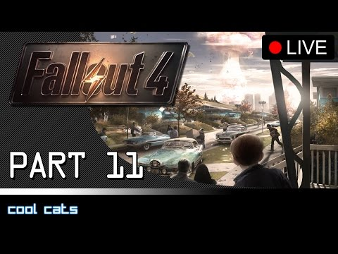 Fallout 4 Livestream - Part 11: Cool Cats [PC]