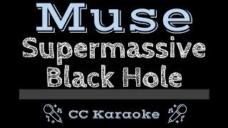 Muse • Supermassive Black Hole (CC) [Karaoke Instrumental Lyrics]