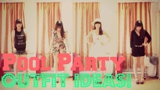 How To Wear: Pool Party Outfit Ideas! ♥ Thumbnail