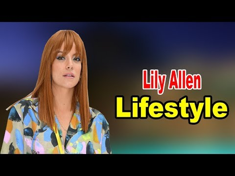 Lily Allen - Lifestyle, Boyfriend, Family, Facts,Net Worth Biography 2020 | Celebrity Glorious