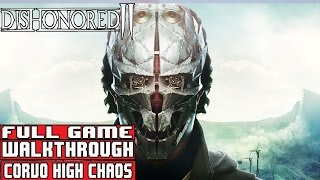 DISHONORED 2 Gameplay Walkthrough Part 1 FULL GAME (1080p) - No Commentary