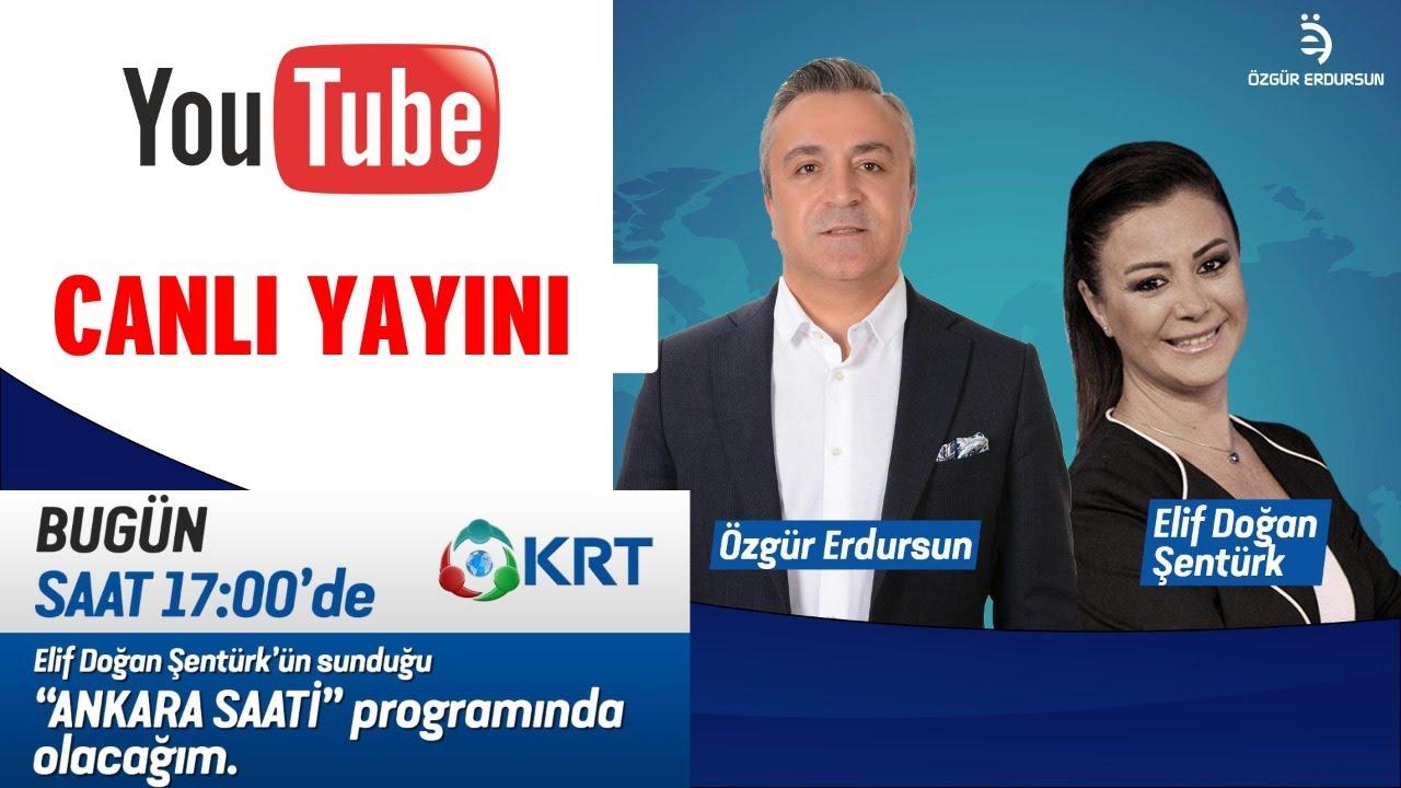 Ankara Saati KRT Tv Canlı Yayın Elif Doğan Şentürk - Özgür Erdursun 2. Bölüm