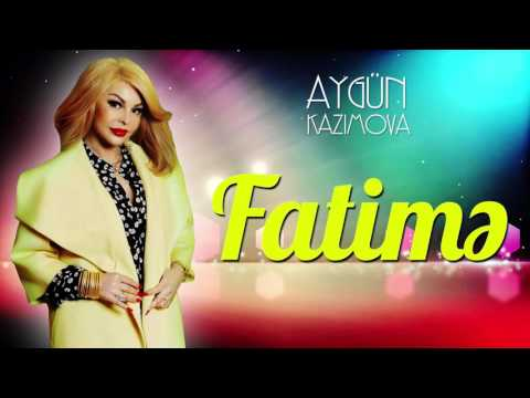 Aygün Kazımova - Fatimə