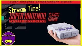 Stream Time! - SNES Classic aka Testing a New Capture Card