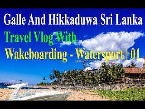 Galle And Hikkaduwa Sri Lanka Travel Vlog With Wakeboarding , Sri Lankan Festivals  | 01