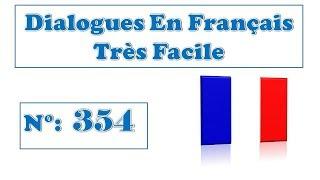 Dialogue très facile en français 354