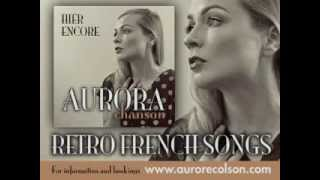 "Aurora Chanson - ""Hier Encore"" (Yesterday When I Was Young) - Charles Aznavour cover"