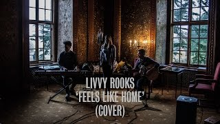 Livvy Rooks - Feels Like Home (Chantal Kreviazuk Cover) | Ont