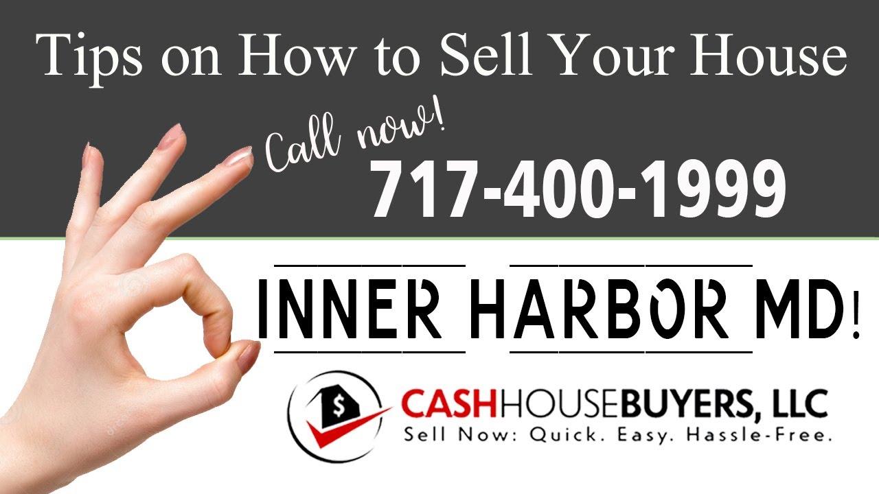 Tips Sell House Fast Inner Harbor | Call 7174001999 | We Buy Houses Inner Harbor