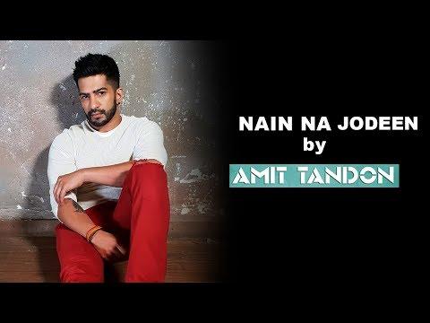 Nain Na Jodeen | Unplugged cover | Amit Tandon | Ayushmaan Khurana | Neha Kakkar | Badhaai Ho Mp3