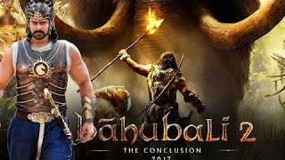 Bahubali 2 Trailer (THE CONCLUSION) The first look launched  2017 