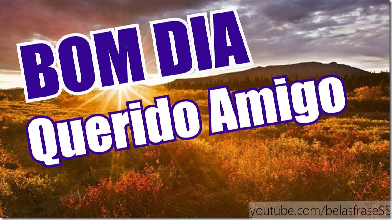 Frases De Amigos: BOM DIA PARA AMIGOS