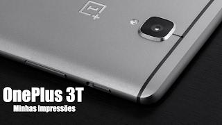 OnePlus 3T - Minhas impressões