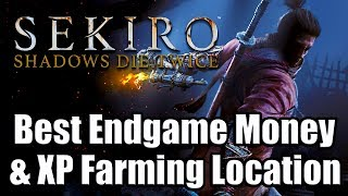SEKIRO: SHADOWS DIE TWICE - Best Endgame Money & XP Farming Location (35-52K Sen & 238K XP per Hour)