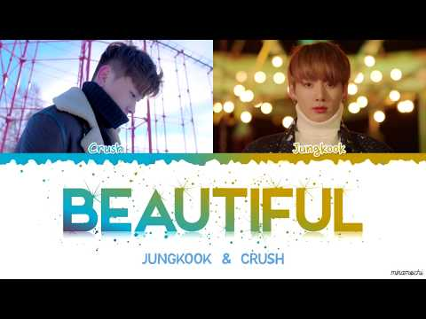 Jungkook & Crush - 'Beautiful' Lyrics [Color Coded Han Rom Eng]