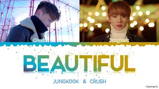 Cover images Jungkook & Crush - 'Beautiful' Lyrics [Color Coded Han_Rom_Eng]