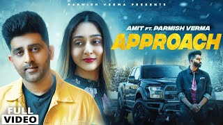 Approach - Amit ft Parmish Verma Mp3 Song Download