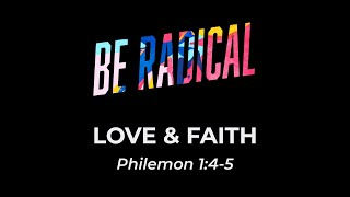 Be Radical: Love & Faith