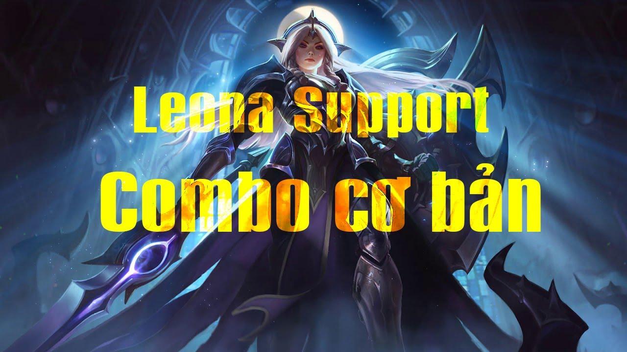 [Leona Support]: Hướng dẫn Combo cơ bản [KEN Support]