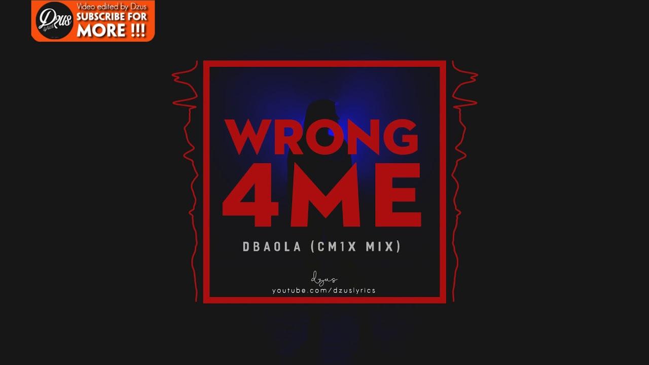 Wrong4Me - Dbaola (CM1X Mix)