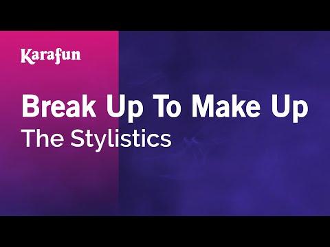 Karaoke Break Up To Make Up - The Stylistics *