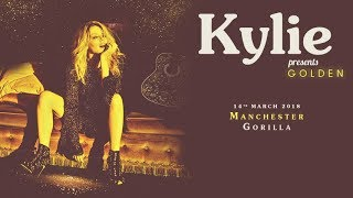 Kylie Minogue - Kylie Presents Golden LIVE at Gorilla Manchester NO SPOILERS