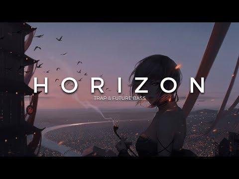 Horizon   A Trap & Future Bass Mix