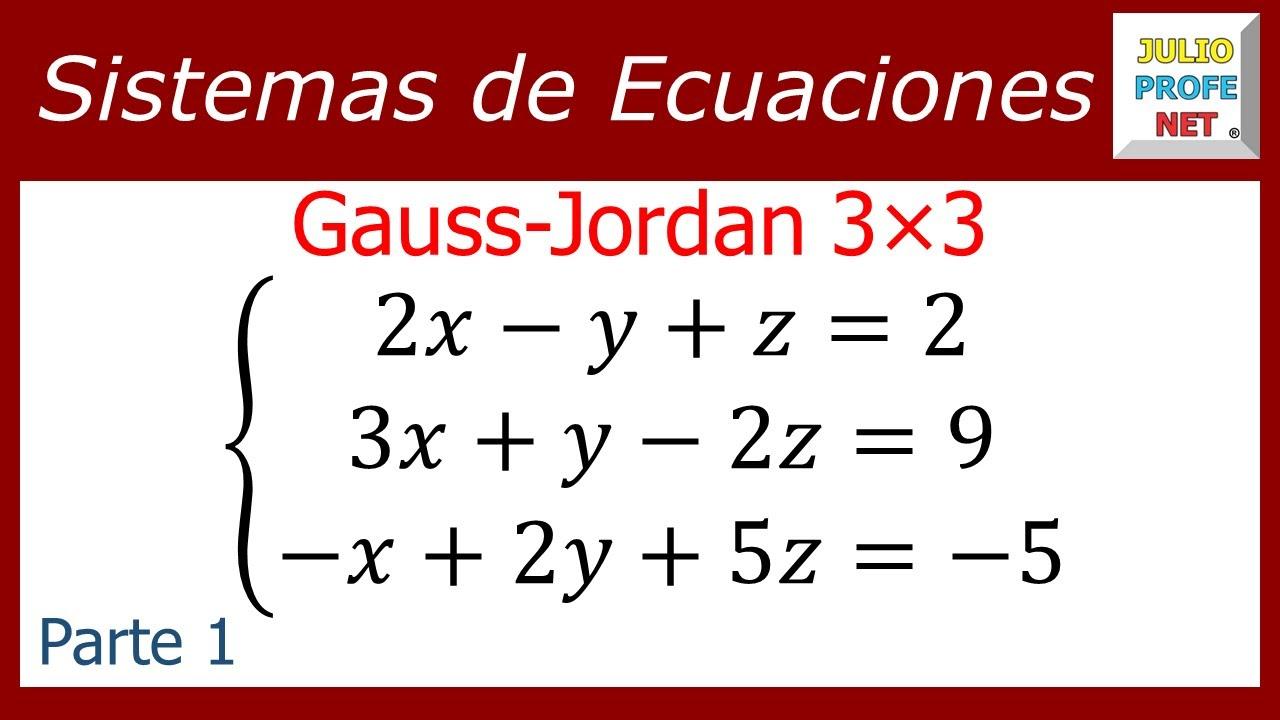 Sistema De Ecuaciones 3 3 Por Gauss Jordan Parte 1 Youtube