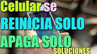 Celular SE REINICIA SOLO o Android SE APAGA SOLO I 4 SOLUCIONES 2018