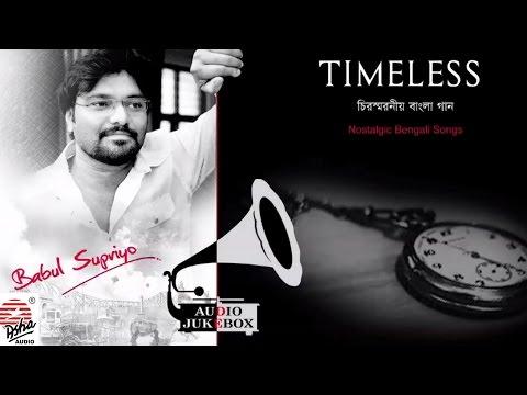 Timeless | Nostalgic Bengali Songs | Babul...
