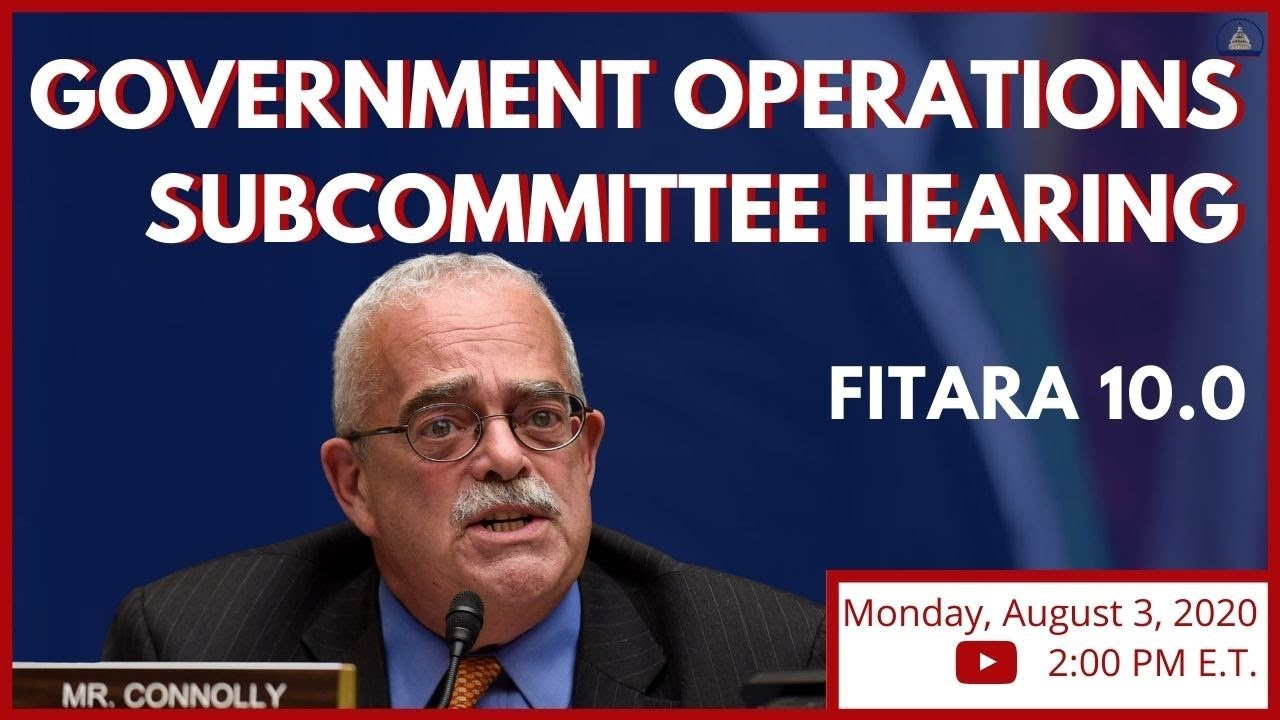 Subcommittee on Government Operations Biannual Hearing on FITARA Implementation: FITARA 10.0