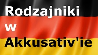 Rodzajniki w Akkusativie - gerlic pl - język niemiecki