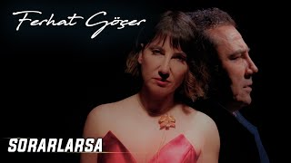 Ferhat Göçer - Sorarlarsa (Official Music Video)