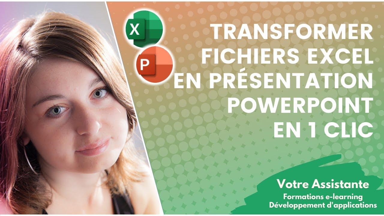 Comment Transformer Vos Fichiers Excel En Presentation Powerpoint En