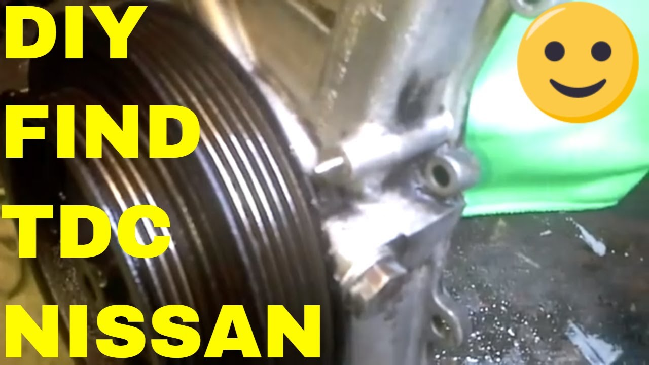 hight resolution of how to find top dead center tdc on a nissan