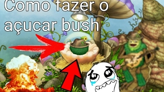 COMO FAZER O AÇUCAR BUSH!!! (My singing monsters)