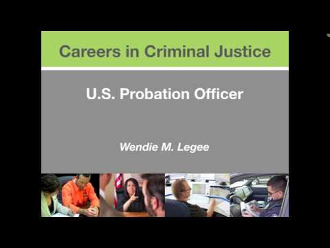 Careers in Criminal Justice: U.S. Probation Officer - Wendie M. Legee