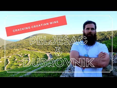 Cracking Croatian Wine in Pelješac and Dubrovnik (Dalmatia)